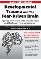 Image of Developmental Trauma and The Fear-Driven Brain: Applied Neuroscience t