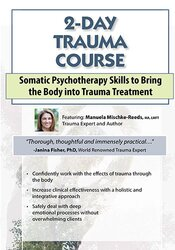 Image of 2-Day Trauma Certificate Course: Somatic Psychotherapy Skills to Bring