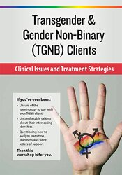 Image of Transgender & Gender Non-Binary (TGNB) Clients: Clinical Issues and Tr