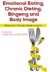 Emotional Eating, Chronic Dieting, Bingeing and Body Image: What Every Clinician Needs to Know 1
