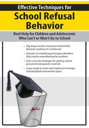 Image of Effective Techniques for School Refusal Behavior: Real Help for Childr