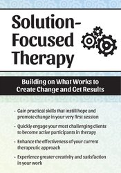 Image ofSolution Focused Therapy: Building on What Works to Create Change and