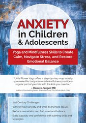 Image of Anxiety in Children & Adolescents: Yoga and Mindfulness Skills to Crea
