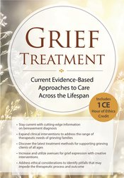 Image of Grief Treatment: Current Evidence Based Approaches to Care Across the