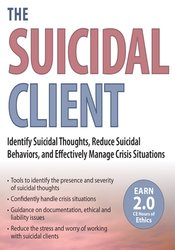 Image of The Suicidal Client: Identify Suicidal Thoughts, Reduce Suicidal Behav