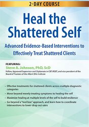 Image of Heal the Shattered Self: Advanced Evidence-Based Interventions to Effe