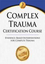 Image of Complex Trauma Certification Course: Evidence Based Interventions for