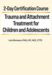 Image of 2-Day Certification Course: Trauma and Attachment Treatment for Childr