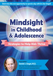 Image of Mindsight in Childhood & Adolescence: Strategies to Help Kids Thrive *