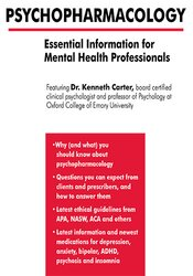 Psychopharmacology: Essential Information for Mental Health Professionals 1