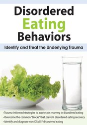 Image of Disordered Eating Behaviors: Identify and Treat the Underlying Trauma
