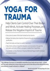 Image of Yoga for Trauma: Innovative Mind-Body Strategies that Help Clients Act