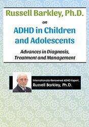 Image of Russell Barkley, Ph.D. on ADHD in Children and Adolescents: Advances i