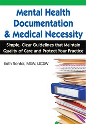 Mental Health Documentation & Medical Necessity: Simple, Clear Guidelines that Maintain Quality of Care and Protect Your Practice 1