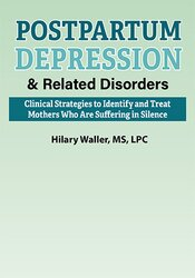Image of Postpartum Depression & Related Disorders: Clinical Strategies to Iden