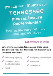 Image of Ethics with Minors for Tennessee Mental Health Professionals: How to N