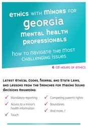 Image of Ethics with Minors for Georgia Mental Health Professionals: How to Nav