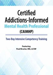 Certified Addictions-Informed Mental Health Professional (CAIMHP): Two-Day Intensive Competency Training 1