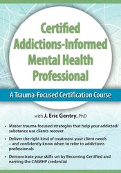 2-Day: Certified Addictions-Informed Mental Health Professional: A Trauma-Focused Certification Course 1