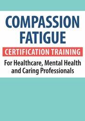 Image of Compassion Fatigue Certification Training for Healthcare, Mental Healt
