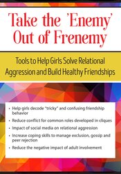 Image of Take the 'Enemy' out of Frenemy: Tools to Help Girls Solve Relational