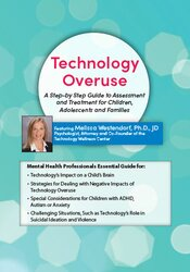 Technology Overuse: A Step-by-Step Guide to Assessment and Treatment for Children, Adolescents and Families 1