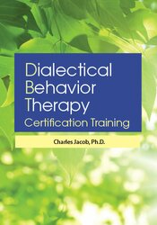 3-Day: Dialectical Behavior Therapy Certification Training 1
