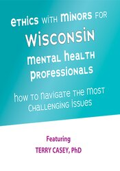 Image of Ethics with Minors for Wisconsin Mental Health Professionals: How to N