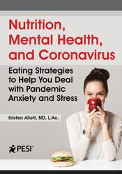 Nutrition, Mental Health, and Coronavirus: Eating Strategies to Help You Deal with Pandemic Anxiety and Stress