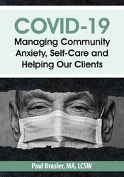 COVID-19: Managing Community Anxiety, Self-Care and Helping Our Clients 1