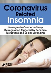 Coronavirus Related Insomnia: Strategies to Overcome Sleep Dysregulation Triggered by Schedule Disruptions and Social Distancing 1
