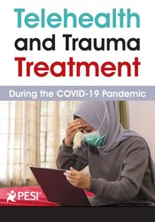 Image of Telehealth and Trauma Treatment During the COVID-19 Pandemic