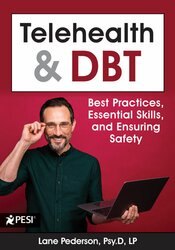 Telehealth and DBT: Best Practices, Essential Skills, and Ensuring Safety 1