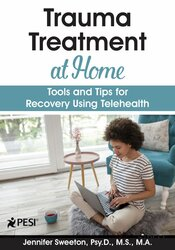 Image of Trauma Treatment at Home: Tools and Tips for Recovery Using Telehealth
