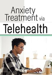 Anxiety Treatment via Telehealth