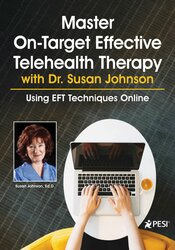 Master On-Target Effective Telehealth Therapy with Dr. Susan Johnson: Using EFT Techniques Online 1
