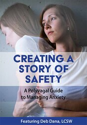 Image of Creating a Story of Safety: A Polyvagal Guide to Managing Anxiety