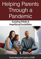 Image of Helping Parents Through Crises: Avoiding Pitfalls & Amplifying Opportu