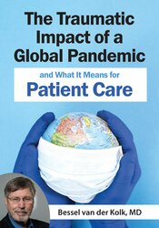 The Traumatic Impact of a Global Pandemic and How it will Shape Patient Care in the Future 1