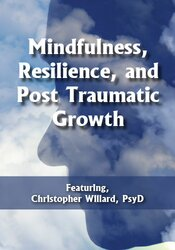 Image of Mindfulness, Resilience, and Post Traumatic Growth