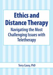 Image of Ethics and Distance Therapy: Navigating the Most Challenging Issues wi