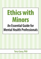 Image of Ethics with Minors:  An Essential Guide for Mental Health Professional