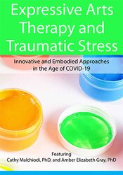 Image of Expressive Arts Therapy and Traumatic Stress: Innovative and Embodied