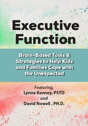 Image of Executive Function:  Brain-Based Tools & Strategies to Help Kids and F