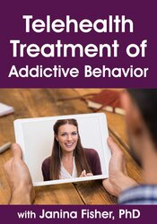 Telehealth Treatment of Addictive Behavior with Janina Fisher, PhD 2