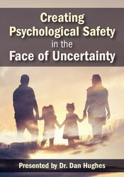 Creating Psychological Safety in the Face of Uncertainty: Family Based Interventions and Skills 1