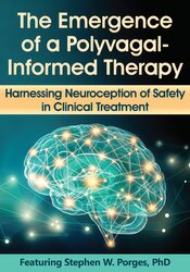 The Emergence of a Polyvagal-Informed Therapy: Harnessing Neuroception of Safety in Clinical Treatment 1