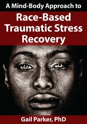 A Mind-Body Approach to Race-Based Traumatic Stress Recovery 1