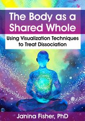 The Body as a Shared Whole:Using Visualization Techniques to Treat Dissociation 1