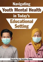 Navigating Youth Mental Health in Today's Educational Setting 1